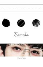 ⇄ BAMBO by -Zzlo-