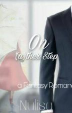On (a)ther Step by NuLisaRf