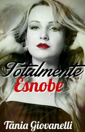 Totalmente Esnobe by TaniaVGiovanelliTB1