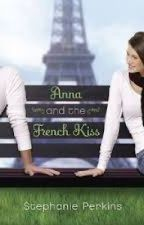 Anna and the French Kiss by Stephanie Perkins [Review/Reaction] by GeneroseEscarda