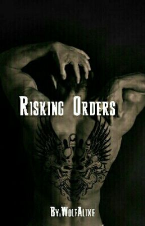 Risking Orders (KR MC #3) by WolfAlixe