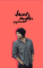 Jared's Daughter by yagirlrachh