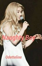 Naughty Boy [SLOW UP/PRIVATE] by odetteline