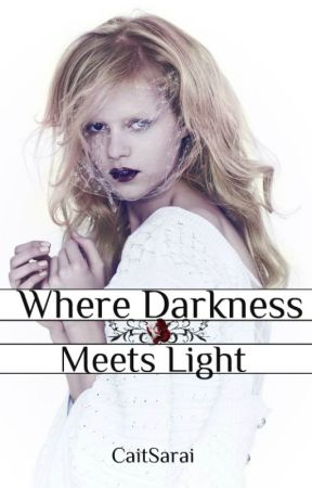 Where Darkness Meets Light (Removing Soon) by CaitSarai