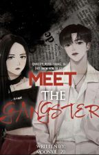 MEET THE GANGSTER (ON-GOING) by Moonxie_20