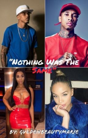 Nothing Was The Same: ♚August Alsina & Tyga Fan-Fiction♚ by GvldenBeautyMarie