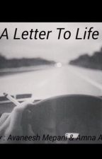 A letter to life  by amnaayaz_