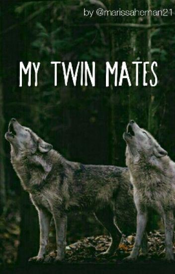 My Twin Mates - Marissa Hernandez - Wattpad