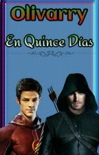 Olivarry en Quince Días [Reto de Fanfickers] by Taisha_StarkTaisho