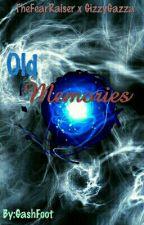 Old Memories ●TheFearRaiser x GizzyGazza● by GashGhost