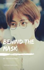 Behind The Mask ~ Mini Story by AkTsaSy