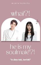 WHAT?! He Is My SoulMate?! (Chanyeol EXO & Eunji Apink) by KimWidya