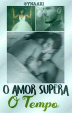 O Amor Supera O TEMPO  ... by Ynaari