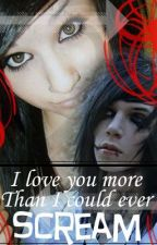 I Love You More Than I Can Ever Scream [Andy Six Love Story] by FallenStarXOXO