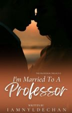 I'm Married To A Professor!  by iamnyldechan