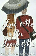 Love Me Or Leave Me by Abandonedpokemon