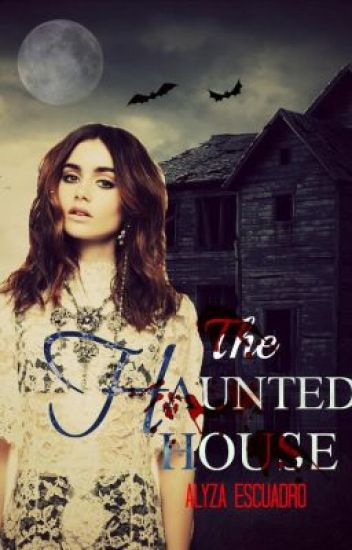 The Haunted House (Book 1) -COMPLETED (l p) - Doesnt write