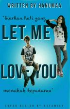 Let Me Love You by HanumAA