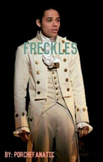 || Freckles || John Laurens x Reader - Modern AU  *NO UPDATES*