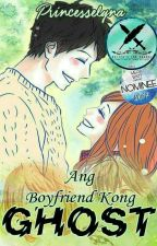 Ang Boyfriend Kong Ghost [ON-GOING] by princesselyna