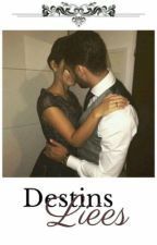 Destins liés [REECRITURE] by VidaMerdia