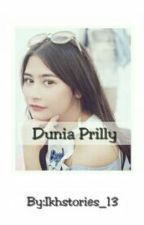 Dunia PRILLY by Ikhstories_13