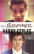 My Brother Harry Styles (A 1D and 5SOS FanFic) by besidemuke