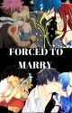 Forced To Marry by leahtigger7