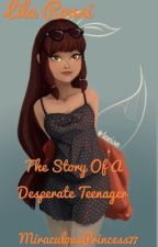 Lila Rossi- The Story of a Desperate Teenager by MiraculousPrincess77