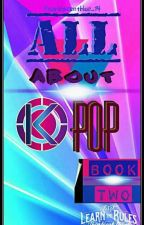 All about K-pop [BOOK 2] by Pearlescentblue_14