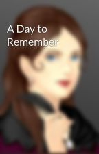 A Day to Remember by ElanRae22416