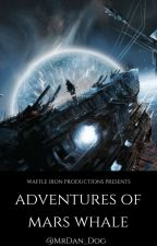 Adventures of the Mars Whale vol.1 by MrDan_Dog