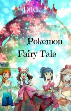 A Pokemon Fairy Tale by Dfly17