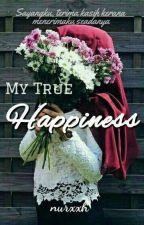 My True Happiness by nurxxh