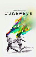 runaways by letzteEinhorn