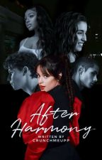 After Harmony ✉ Camila Cabello [on hold] by crunchmeupp