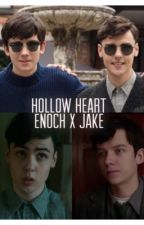Hollow Heart||Enoch x Jake||One Shots by oxjenxo