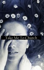 Take Me To Church by DailyLuck