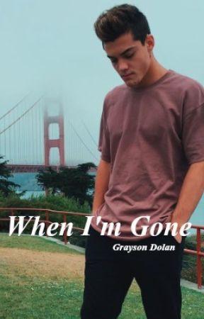 When I'm Gone - Grayson Dolan by aussiedolantwin