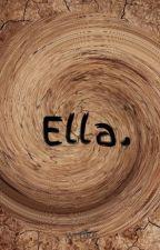 Ella. by wrtike