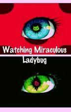 Watching Miraculous Ladybug by -Caloii-