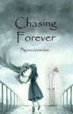 Chasing Forever by michiimichie