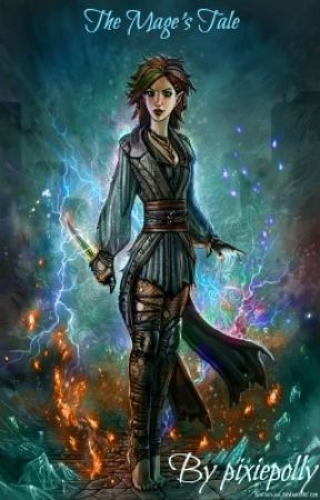 The Mage's Tale ~ The Ophelia Chronicles - Part 1 - Wattpad