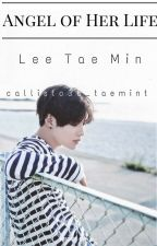 Angel Of Her Life | L•Taemin by callisto36_taemint