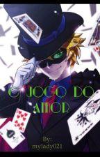 O Jogo Do Amor by mylady021