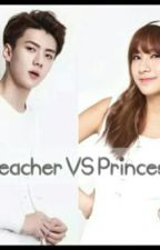 Teacher VS Princess  by YNadiaa