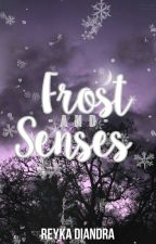 Frost and Senses by raspberry-frost