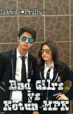Bad Girls vs Ketua MPK (Aliando - Prilly) by RahmaNuraini923