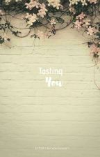 Tasting You by Btsmknexteen