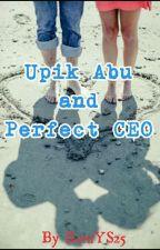 Upik Abu And Perfect CEO by ReniYS25